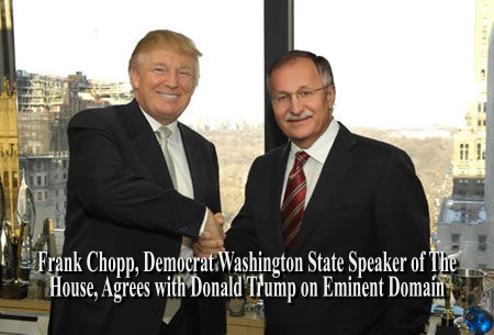 Donald Trump and Frank Chopp might not agree on everything, but they appear to share common ground supporting Eminent Domain Abuse