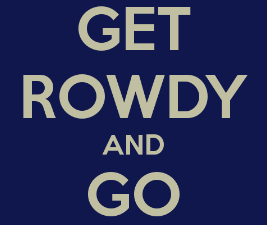 Get Rowdy and Go